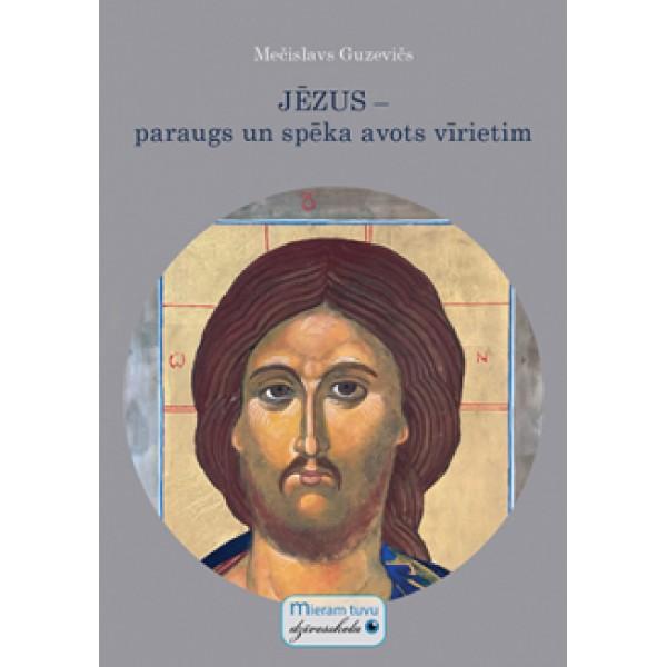 Jēzus - paraugs un spēka avots vīrietim Mečislavs Guzevičs